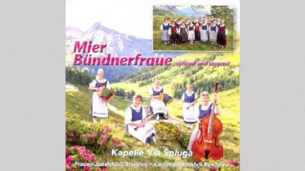 Cover da la DC «Mier Bündnerfraue spilend und singend».