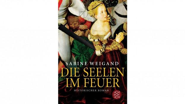 Cover dal cudesch «Die Seelen im Feuer» da Sabine Weigand.