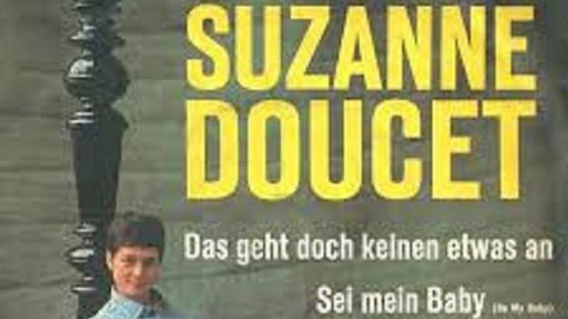 Suzanne Doucet: Das geht doch keinen etwas an