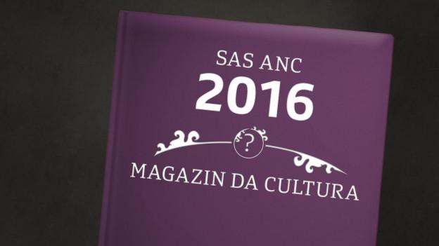 Il Magazin da cultura guarda enavos sin in 2016 plain cultura
