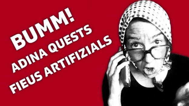 Bumm! – Adina quests fieus artificials