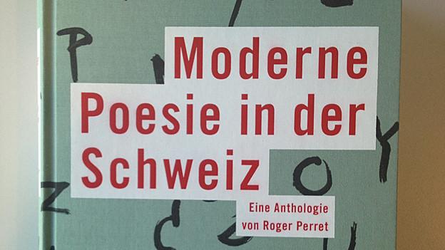 Ausschnitt aus dem Buchcover «Moderne Poesie in der Schweiz», herausgegeben von Roger Perret