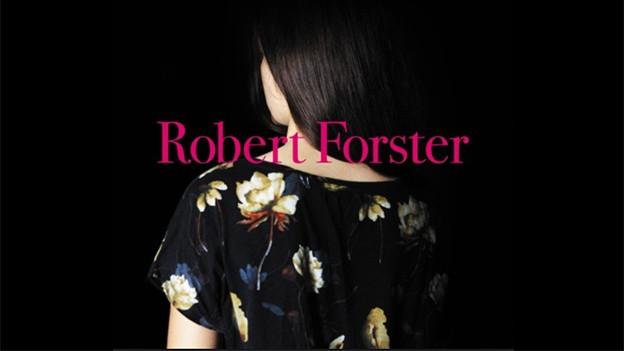 Sounds!-Platte der Woche: «Songs To Play» von Robert Forster