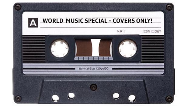 Es gibt zwei Stunden World-Music-Coverversionen auf die Ohren.