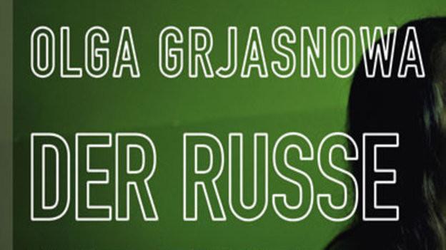 Olga Grjasnowa: Der Russe ist einer, der Birken liebt (Hanser