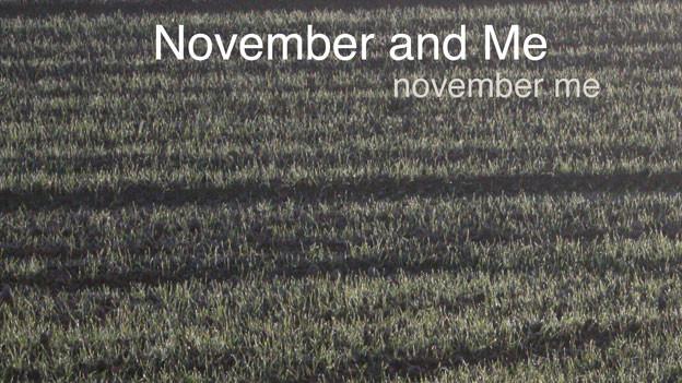 November and Me.
