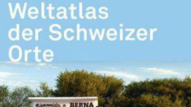 Der «Weltatlas der Schweizer Orte» erscheint im Limmat Verlag.