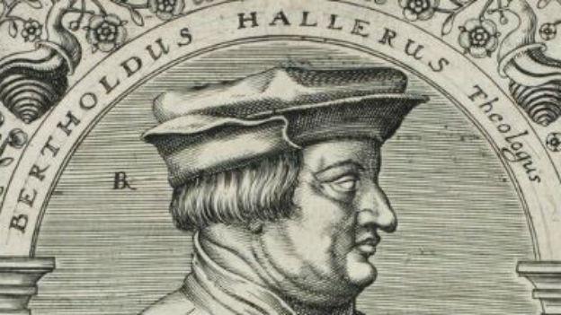 Berchtold Haller, Berner Reformator, 1492 - 1536.