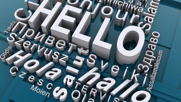Grusswörter in unterschiedlichen Sprachen. Vom englischen «hello» stammt das deutsche «Hallo» ab.