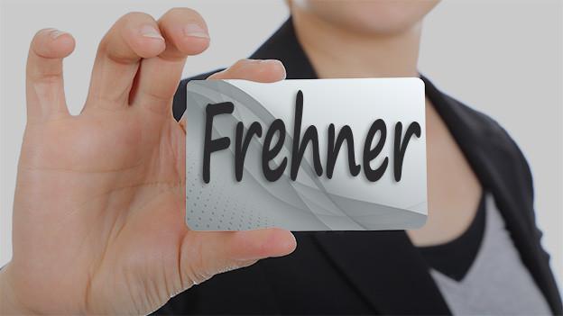 Bildtafel mit dem Namen Frehner.