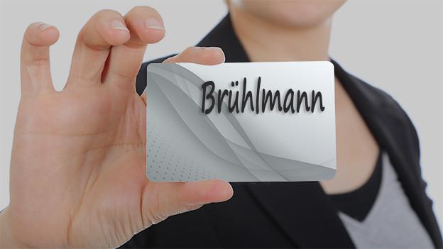 Familienname Brühlmann steht auf einer Tafel.