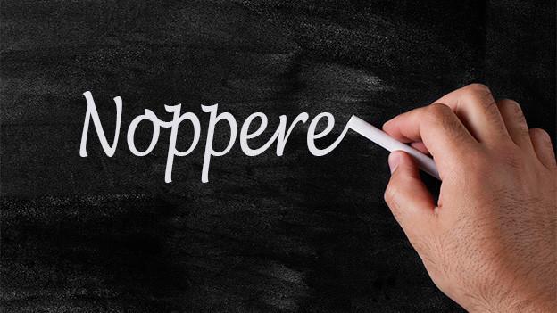 Tafel mit dem Wort Noppere.